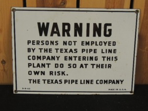 The Texas Pipe Line Company Warning SSP sign