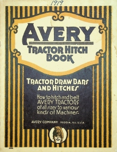 Avery Company Tractor Hitch Book 1919/ Tractor Draw Bars & Hitches/ The Bull Dog Line