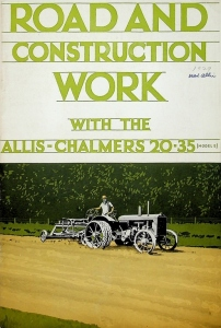 Allis Chalmers 1929 Road and Construction Work with 20-35 Model E