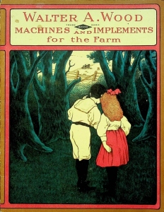 Walter A. Wood. Machines and Implements for the Farm 1906